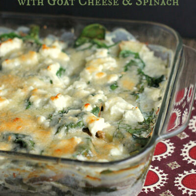 Light Scalloped Potatoes with Spinach and Goat Cheese