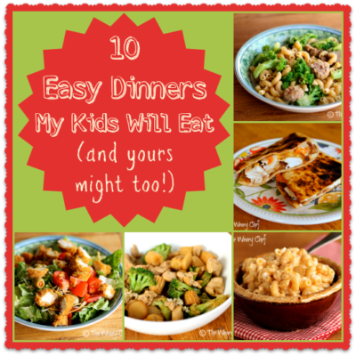 Ten Kid Friendly Dinners My Boys Will Eat (and your kids might like too!)