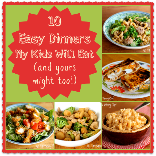 10 Kid Dinner Ideas | The Weary Chef
