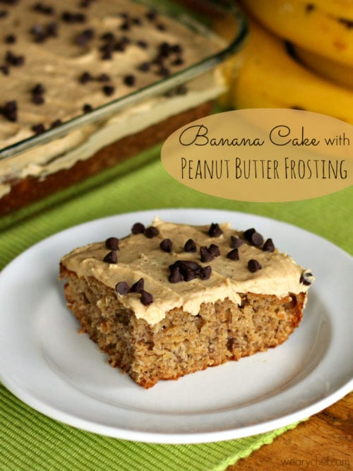 Banana Cake with Peanut Butter Frosting - A favorite sandwich turned dessert! - wearychef.com