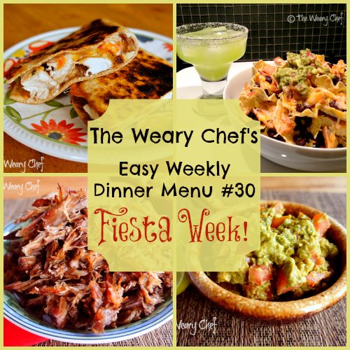 Easy Weekly Menu 30: Seven Delicious Mexican Dinner Recipes | The Weary Chef