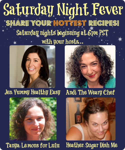 Saturday Night Fever Link Up - Share your HOTTEST recipes! 6pm PST Saturdays