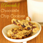 Healthier Chocolate Chip Cookies with Avocado