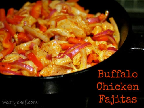 Buffalo Chicken Fajitas | The Weary Chef