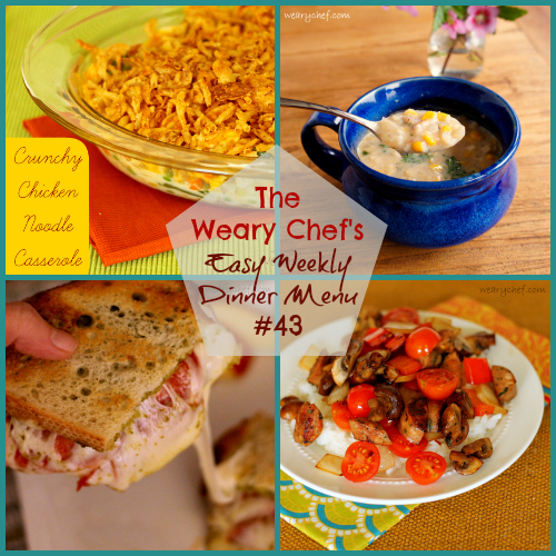 Easy Weekly Dinner Menu 43 includes Pizza Pesto Grilled Cheese, Crab and Corn Chowder, Chicken Noodle Casserole, and lots more!