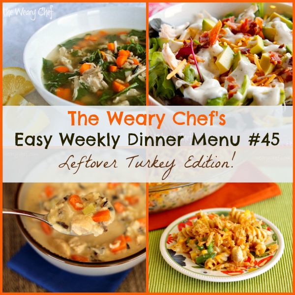 Easy Weekly Dinner Menu 45 - Dinner ideas with leftover turkey!