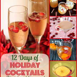 12 Days of Holiday Cocktails: Drink and Be Merry!