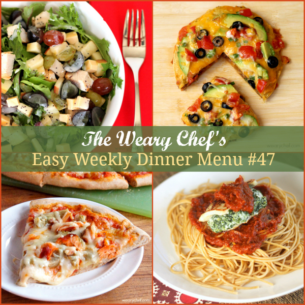 Easy Weekly Dinner Menu 47 includes Mexican Pizza, Turkey Florentine, Chicken Salad with Gouda and Grapes, and lots more!