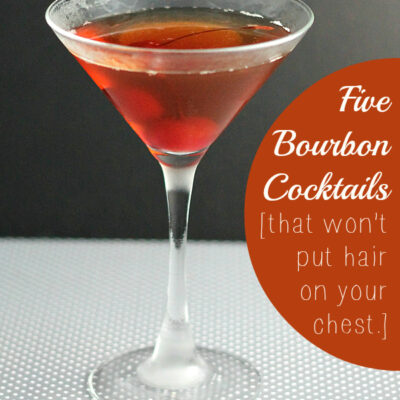 5 Bourbon Cocktails That Won't Put Hair on Your Chest