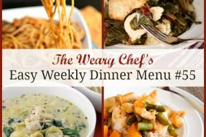 Easy Weekly Dinner Menu #55: Tasty meals made easy!
