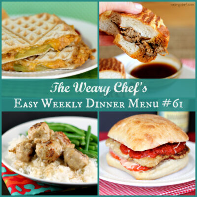 Easy Weekly Dinner Menu #61 Featuring Easy Sandwich Recipes