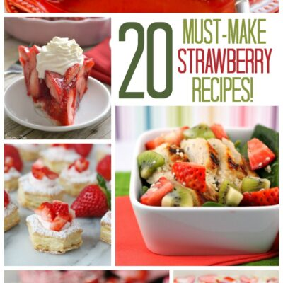 20 Strawberry Recipes You Don't Want to Miss!