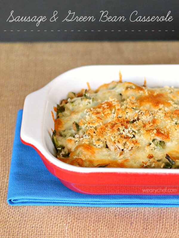Sausage and Green Bean Casserole - Your favorite side dish in the spotlight!