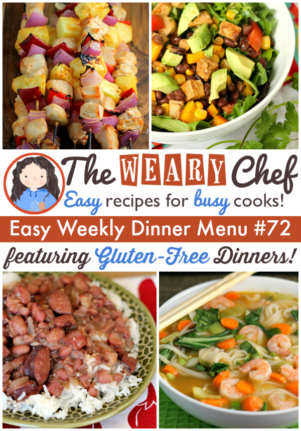 Easy Weekly Dinner Menu #72 Features Gluten Free Dinner Recipes! Slow Cooker Red Beans and Rice, Pineapple Chicken Skewers, Asian Noodle Soup, and lots more!