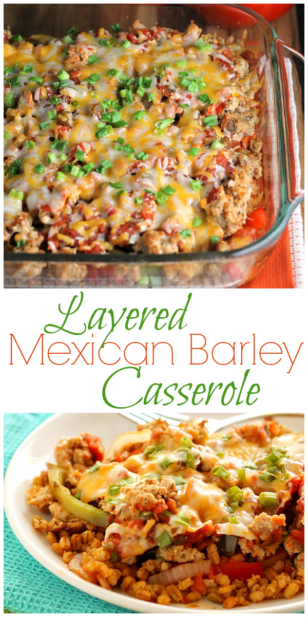 Mexican Barley Casserole - Barley gets a chance to shine in this fun and tasty dinner recipe! #barley #groundturkey #casserole #healthydinner