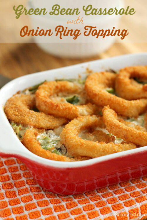 Green Bean Casserole with Onion Ring Topping - This delicious casserole is made with a homemade creamy mushroom sauce and topped with crispy onion rings for a holiday side dish to remember!