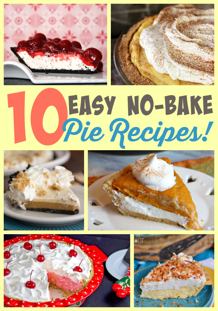 10 Easy No Bake Pie Recipes - These recipes are perfect when you don't want to heat up the kitchen or need to save oven space on Thanksgiving!