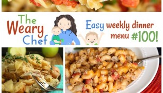 The Weary Chef's 100th easy weekly dinner menu features Cranberry Apple Chicken and Rice, Mexican Pasta, Chicken Sliders, Cheeseburger Macaroni, and lots more!