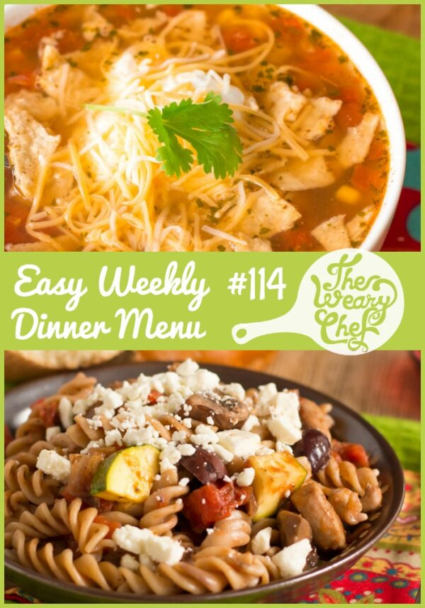 This week's menu of easy dinner recipes includes Mexican Chicken Soup, Greek Pasta, BLTA sandwiches, Pork Chops with Gravy, and lots more!