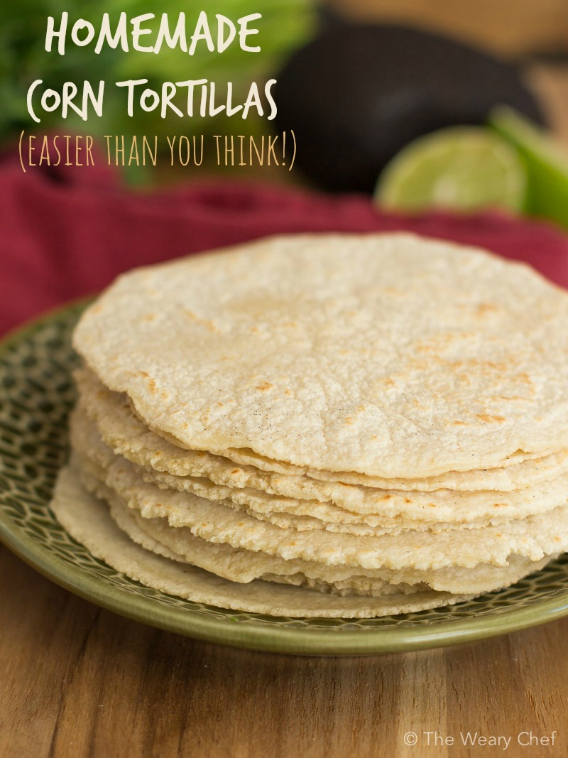 Homemade Corn Tortillas Are Easier Than You Think - The Weary Chef