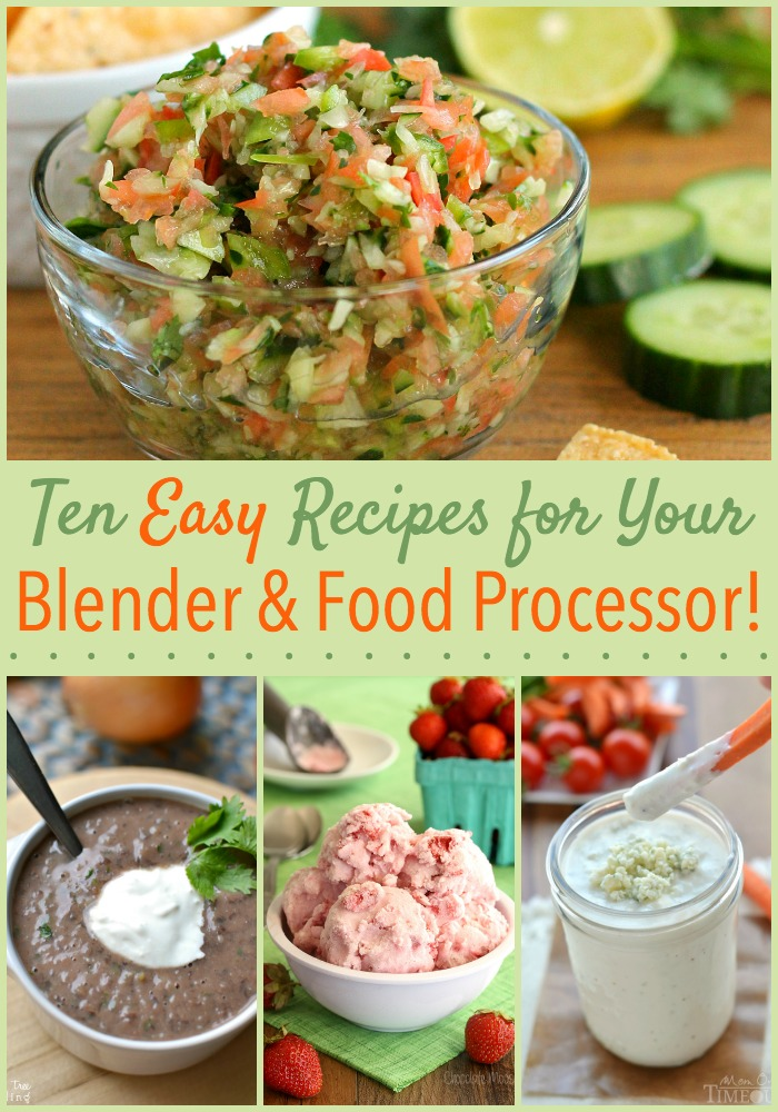 10 Recipes Made Easy With Your Blender Or Food Processor