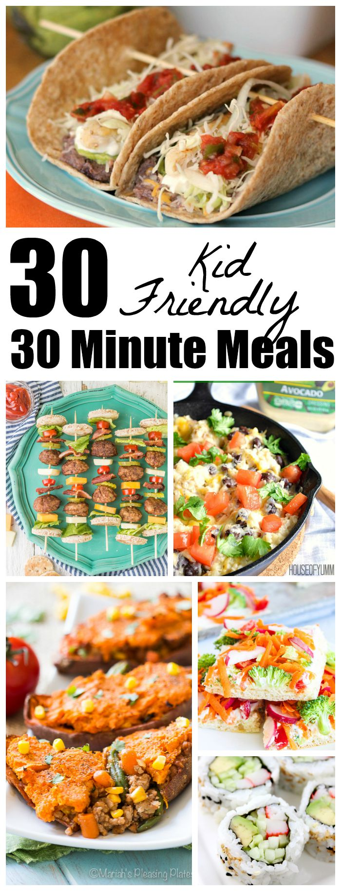 30 Kid Friendly 30 Minute Meals