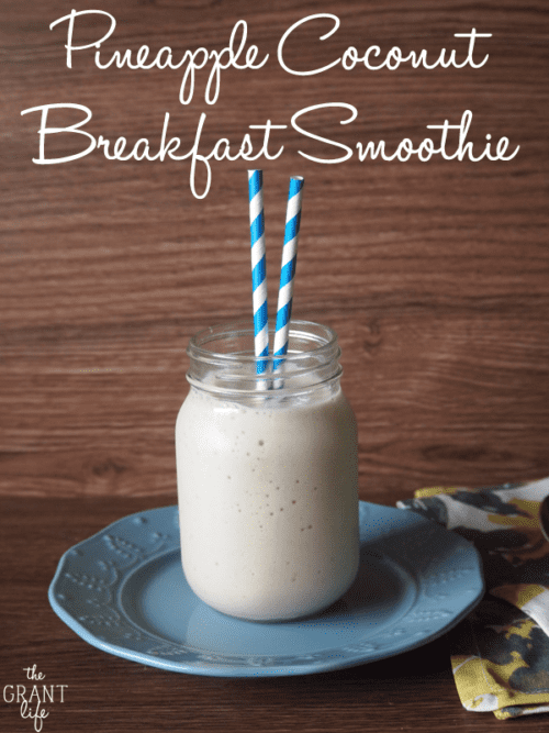 Pineapple Coconut Breakfast Smoothie by The Grant Life