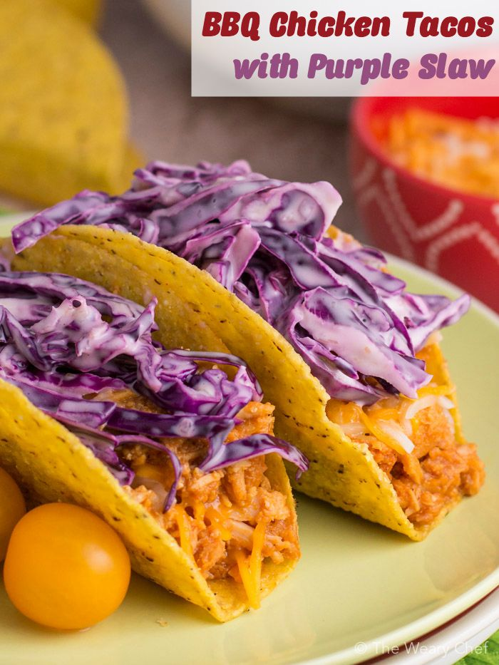 Bbq Chicken Tacos With Easy Purple Slaw The Weary Chef