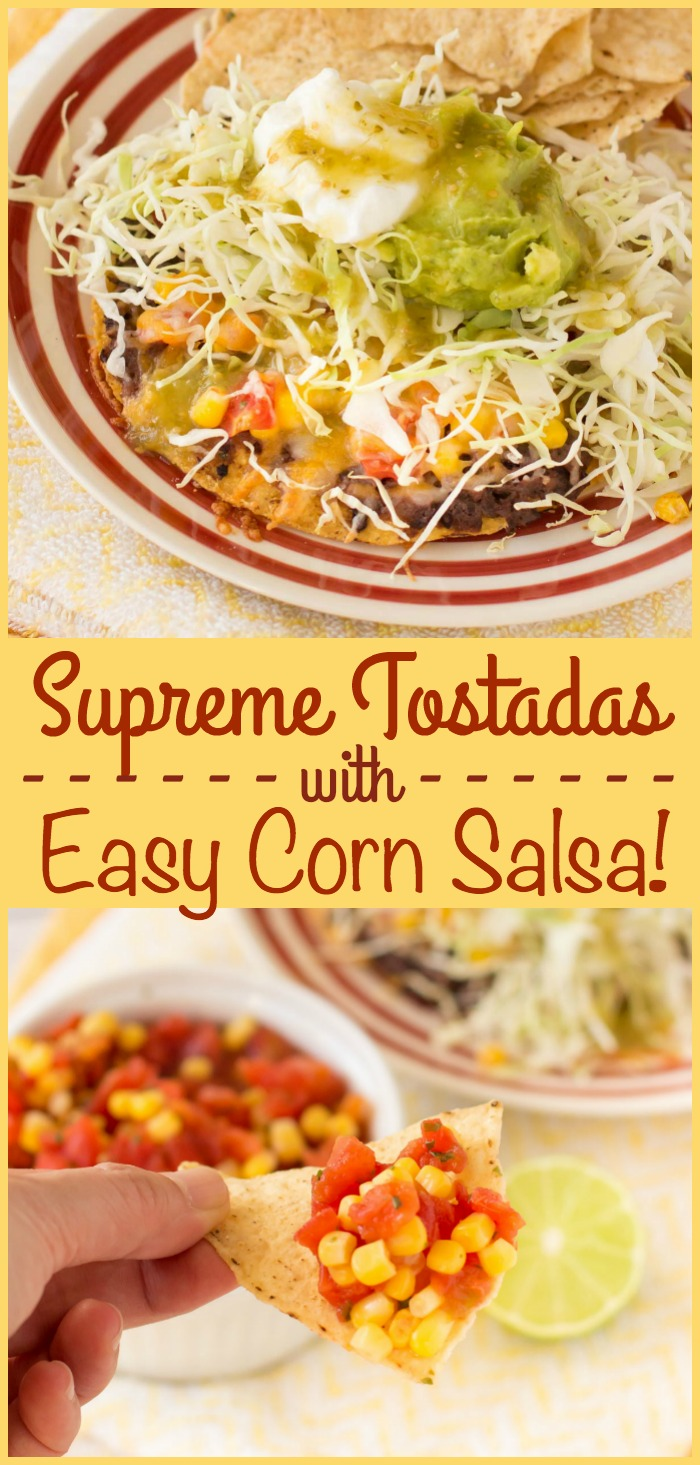 These loaded tostadas topped with easy corn salsa are on the table in about 20 minutes! Perfect quick dinner recipe!