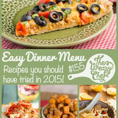 Easy Weekly Dinner Menu #155: Dinner Recipes You Should Have Tried in 2015