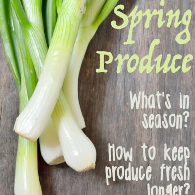 Seasonal Produce in April and Keeping it Fresh